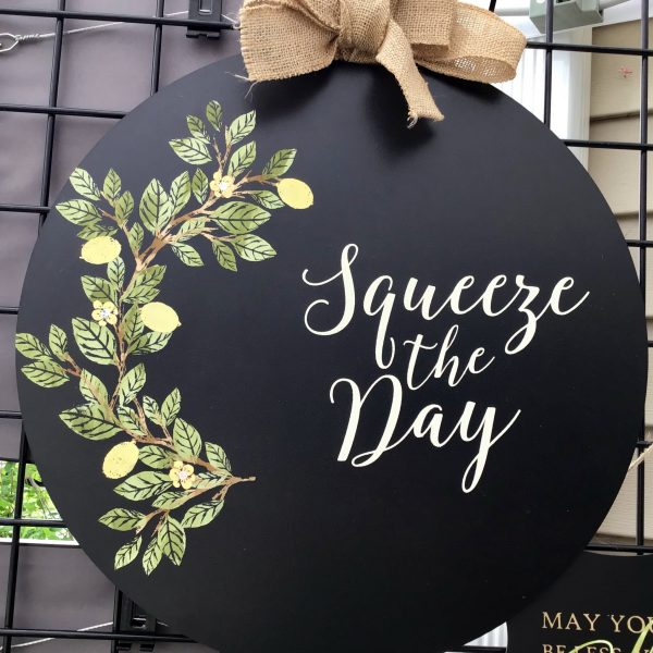 Squeeze of the Day Sign - Home Decor